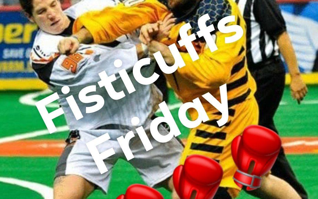 Fisticuffs Friday